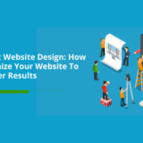 All About Website Design: How To Optimize Your Website To Get Better Results