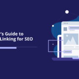 Beginner's Guide To Internal Linking For SEO