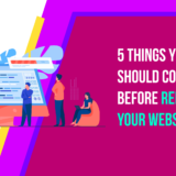 5 Things You Should Consider Before Redesigning Your Website