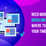 Need More Quality Backlinks? Know Where To Spend Your Time