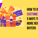 How To Develop Customer Loyalty: 5 Ways To Earn More Repeat Buyers