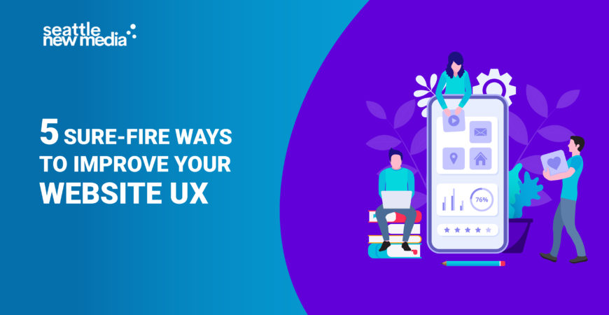5 Sure-Fire Ways To Improve Your Website UX