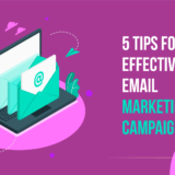 5 Tips For Effective Email Marketing Campaigns