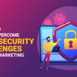 Here's How You Can Overcome Cyber Security Challenges In Digital Marketing