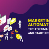 Marketing Automation Tips for Small Businesses and Startups