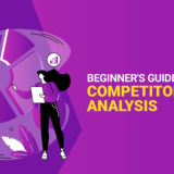 Beginner's Guide To Conduct Competitor Analysis