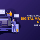 Create A Comprehensive Digital Marketing Strategy For Your Business