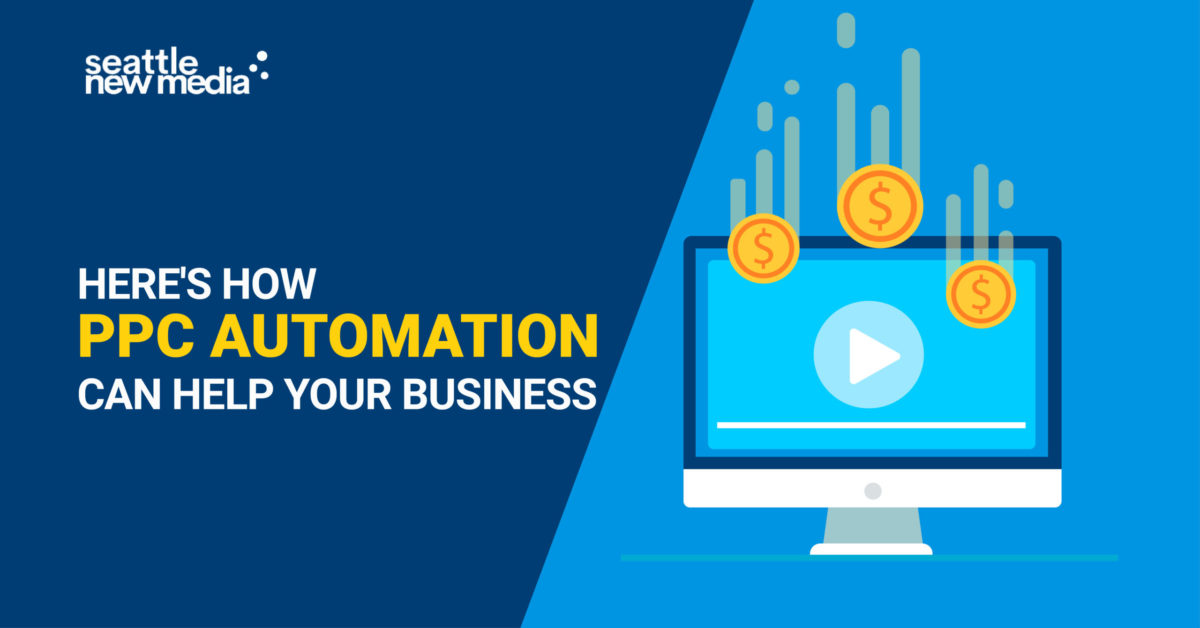 Here's How PPC Automation Can Help Your Business -seattlenewmedia