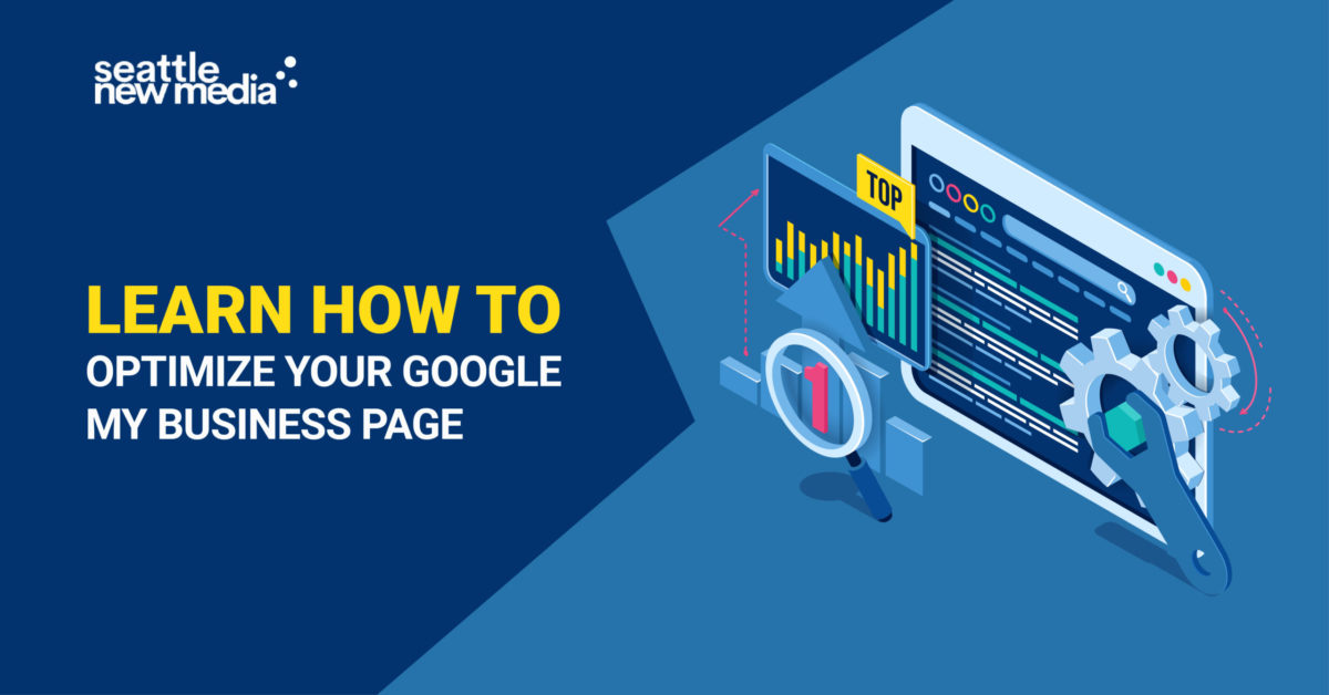 Learn How To Optimize Your Google My Business Page -seattlenewmedia