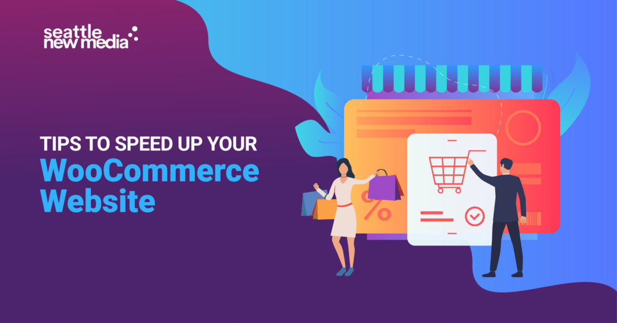 Tips To Speed Up Your WooCommerce Website -seattlenewmedia