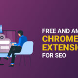 Free and amazing Chrome extensions for SEO