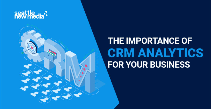 The importance of CRM analytics for your business
