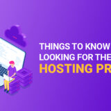 Things to know when looking for the best hosting service provider