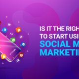 Is it the right time to start using Social Media Marketing?