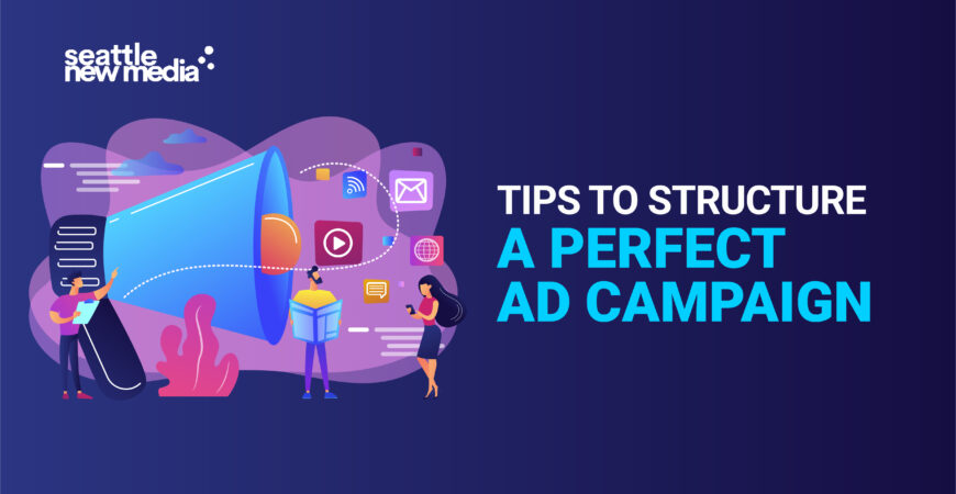 Tips to structure a perfect Ad Campaign
