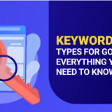 Keyword Match Types for Google Ads: Everything You Need to Know